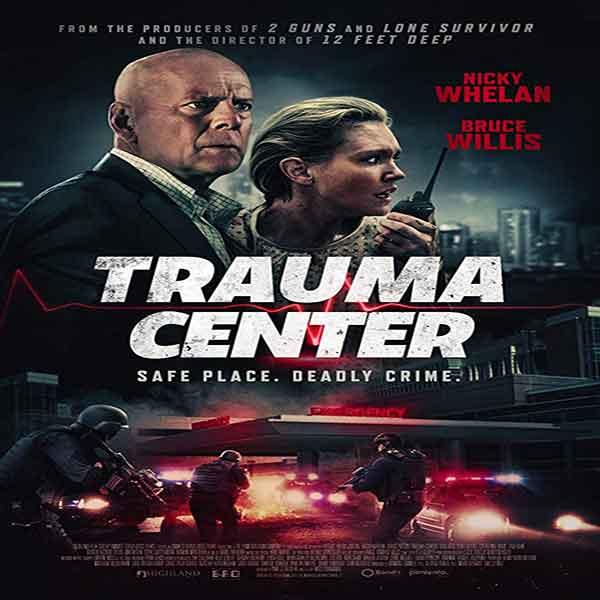 دانلود و تماشای آنلاین فیلم Trauma Center 2019 مرکز تروما